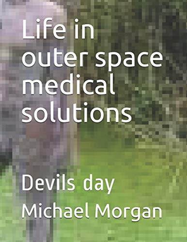 Life in outer space medical solutions: Devils day