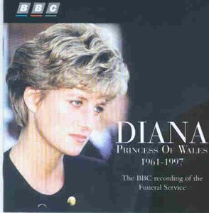 Diana, Princess Of Wales (The BBC Recording Of The Funeral Service)