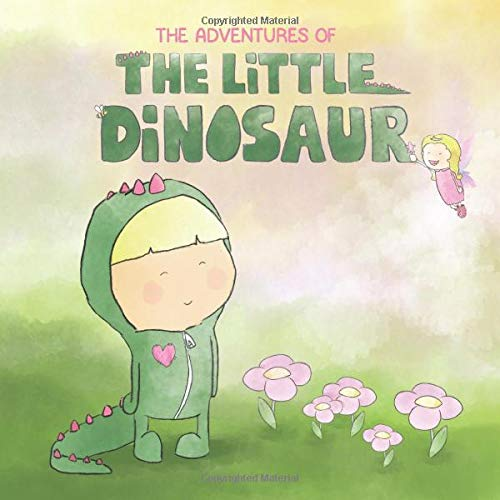 The Adventures of the little Dinosaur: A story about a little girl in a dinosaur onesie, her sister and a bee....