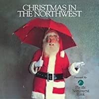 Christmas In The Northwest, Vol. 1
