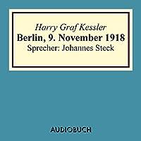 Berlin, 9. November 1918 Hörbuch