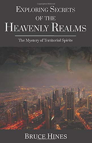 Exploring Secrets of the Heavenly Realms: The Mystery of Territorial Spirits