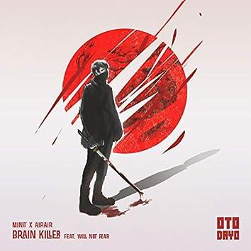 Brain Killer (feat. Will Not Fear)