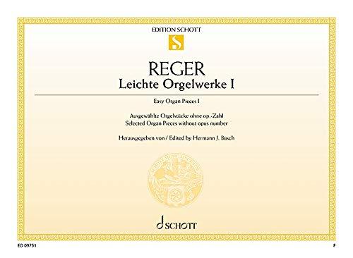 Leichte Orgelwerke: Ausgewählte Orgelstücke ohne op.-Zahl. Band 1. Orgel. (Edition Schott Einzelausgabe)