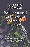 Beilagen und Vorspeisen nach alter Schule: Altdeutsche Rezepte für jede Gelegenheit und jeden Geschmack (German Edition)