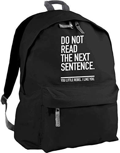HippoWarehouse Do Not Read The Next Sentence. You Little Rebel I Like You. backpack ruck sack Dimensions: 31 x 42 x 21 cm Capacity: 18 litres