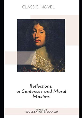 Reflections; or Sentences and Moral Maxims