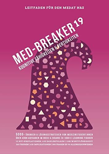Med-Breaker 19 - MedAT 2020, Medizin studieren in Österreich: Lösungsstrategien, Leitfaden und 5.000+ Übungen (inkl. 1.000 eLearning Figuren): MedAT-H & MedAT-Z Vorbereitung