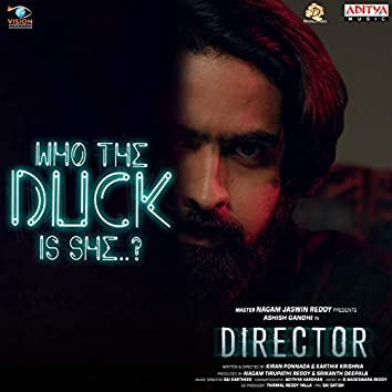 """Who The Duck Is She (From """"Director"""")"""