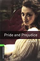 Oxford Bookworms Library: Level 6: Pride and Prejudice2500 Headwords (Oxford Bookworms Library. Classics, Stage 6)