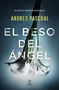 El beso del ángel par Andres Pascual