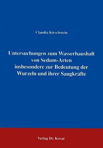 Untersuchungen zum Wasserhaushalt von Sedum-Arten . insbesondere zur Bedeutung der Wurzeln und ihrer Saugkräfte (AGRARIA)