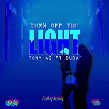 Turn off the light (feat. Buba)
