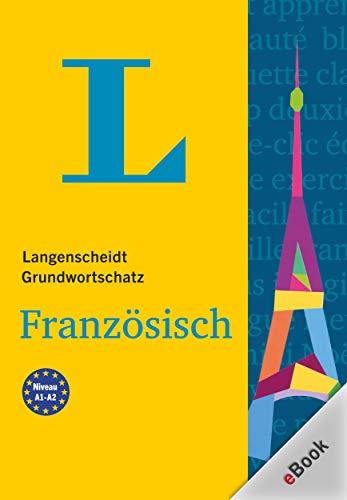 Langenscheidt Grundwortschatz Französisch (German Edition)