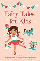 Fairy Tales for Kids, Collection: Meditation stories for children to help your kid falling asleep fast, learning mindfulness and feeling calm