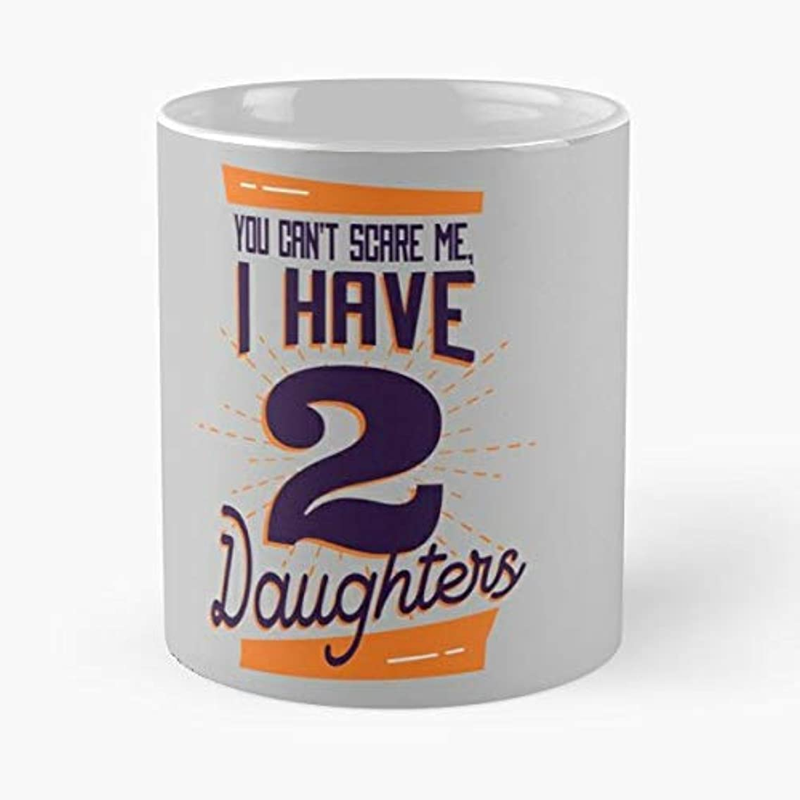 You Can T Scare Me - Coffee Mug-11 Oz,white Unique Birthday Gift-the Best Gift For Holidays.