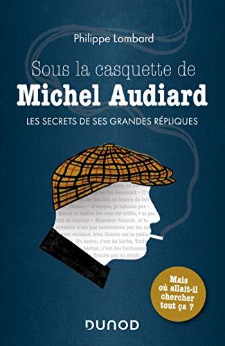 Sous la casquette de Michel Audiard - Les secrets de ses grandes répliques (Hors Collection)