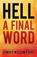 Hell: A Final Word by Edward W. Fudge(2012-06-12)