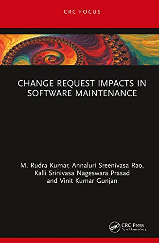 Change Request Impacts in Software Maintenance (Computational Intelligence and Management Science Paradigm)