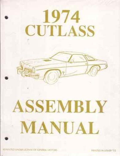 1974 OLDSMOBILE CUTLASS - 442 FACTORY ASSEMBLY INSTRUCTION MANUAL - Covers Cutlass S, Supreme, Vista Cruiser, Supreme Cruiser, 442 Coupe, Coupe, S Coupe, Salon Coupe, Salon Sedan, Sedan, Supreme Coupe. OLDS 74