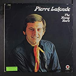 The Young Years: Pierre Lalonde