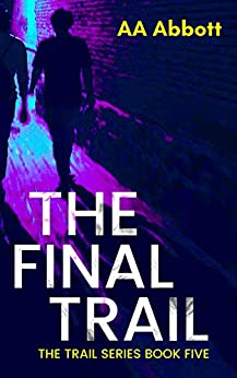 The Final Trail: Family Drama Thriller (The Trail Series Book 5) by [AA Abbott]