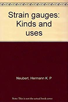 Hardcover Strain Gauges: Kinds and Uses. Book