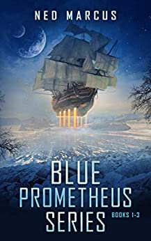 Blue Prometheus Series: Books 1-3 by [Ned Marcus]