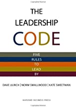 Leadership Code: Five Rules to Lead By by Ulrich, Dave, Smallwood, Norm, Sweetman, Kate (January 8, 2009) Hardcover