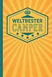 Weltbester Camper: blanko Notizbuch | Journal | To Do Liste für Camper und Camperinnen- über 100 linierte Seiten mit viel Platz für Notizen - Tolle Geschenkidee für den Urlaub