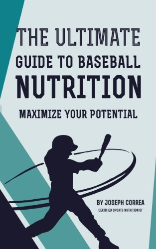 Amazon Com The Ultimate Guide To Baseball Nutrition Maximize Your Potential Ebook Correa Certified Sports Nutritionist Joseph Kindle Store
