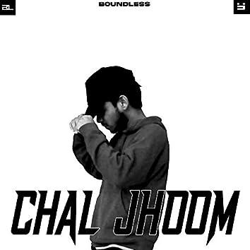 CHAL JHOOM
