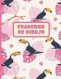 CUADERNO DE DIBUJO: Bloc de 100 paginas en blanco | Libreta infantil para dibujar | Regalo creativo para niños amantes de los animales | Lindo diseño de tucanes.