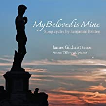 My Beloved is Mine - Song Cycles by Benjamin Britten by Anna Tilbrook