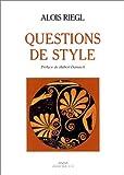 Questions de style - Fondements d'une histoire de l'ornementation