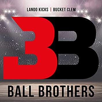 Ball Brothers (feat. Bucket Clem)