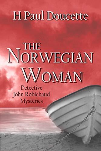 The Norwegian Woman (Detective John Robichaud Mysteries Book 5) (English Edition)