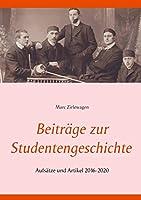 Beitraege zur Studentengeschichte: Aufsaetze und Artikel 2016-2020