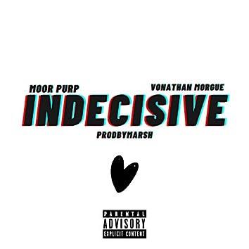 Indecisive