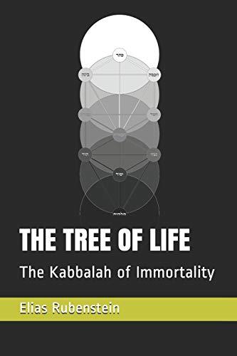 THE TREE OF LIFE: The Kabbalah of Immortality