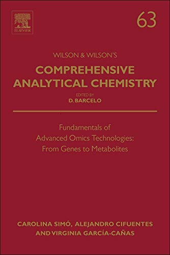 Fundamentals of Advanced Omics Technologies: From Genes to Metabolites (Volume 63) (Comprehensive Analytical Chemistry (