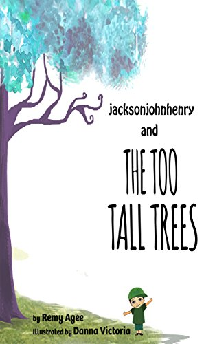 Book: jacksonjohnhenry and the TOO TALL TREES (Adventure Thru Imagination Books) by Remy Agee