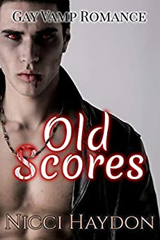 Old Scores (Gay Vamp Romance Book 1) by [Nicci Haydon]