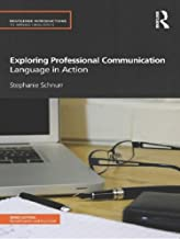 Exploring Professional Communication: Language in Action (Routledge Introductions to Applied Linguistics)