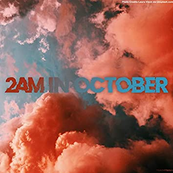 2AM in October