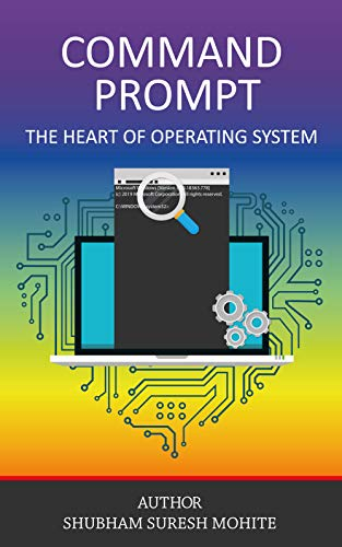 Command Prompt The Heart Of Operating System (English Edition)