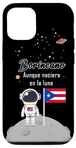 iPhone 12/12 Pro Yo Seria Borincano Aunque Naciera En La Luna Cover Boricua Case