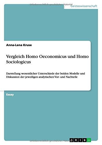 Vergleich Homo Oeconomicus und Homo Sociologicus: Darstellung wesentlicher Unterschiede der beiden Modelle und Diskussion der jeweiligen analytischen Vor- und Nachteile
