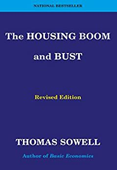 The Housing Boom and Bust: Revised Edition by [Thomas Sowell]