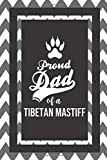 Proud Dad Of A Tibetan Mastiff: Pet Dad Gifts For Fathers Journal Lined Notebook To Write In
